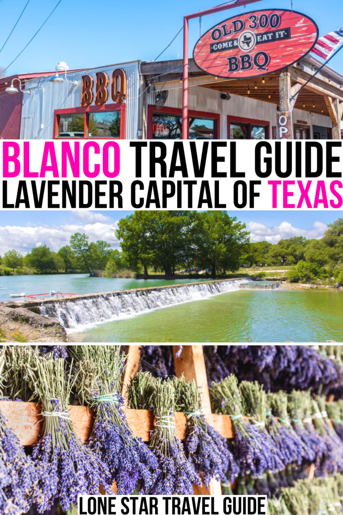 "3 photos of blanco texas: old 300 bbq, blanco state park, lavender satchels. pink and black text on a white background reads ""blanco travel guide lavender capital of texas"""