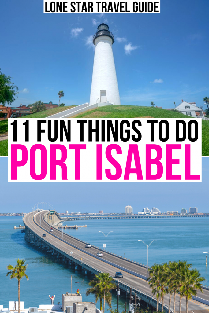 """2 photos of port isabel texas: lighthouse and causeway. black and pink text on a white background reads """"11 fun things to do port isabel"""""""