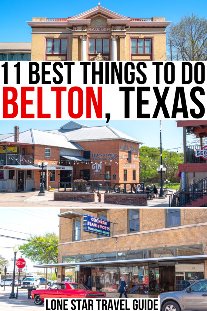 """3 photos of belton texas: bell county museum, gin at nolan creek, department store. black and red text on a white background reads """"11 best things to do belton tx"""""""