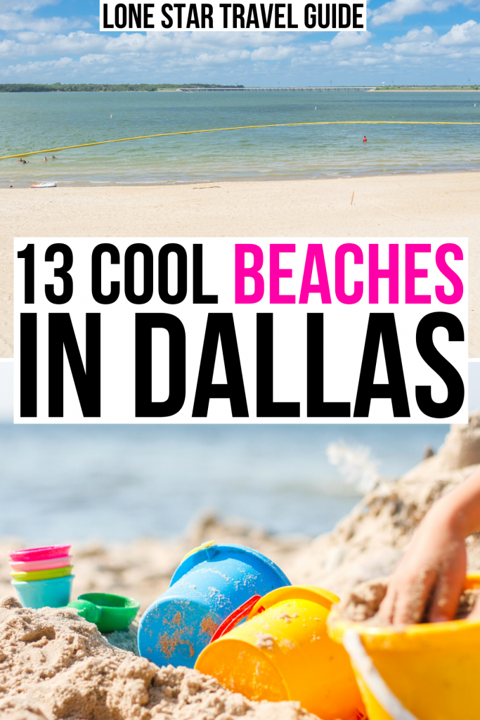 """2 photos of dallas beaches: sandy beach and sand toys. black and pink text on a white background reads """"13 cool beaches in dallas"""""""