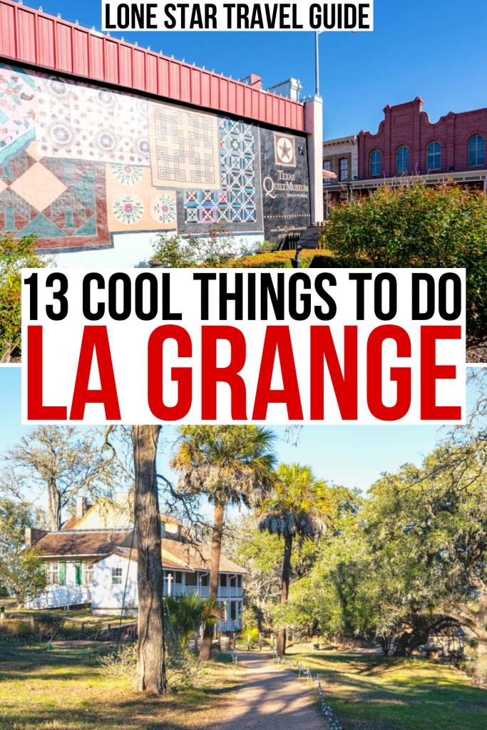 """two photos of la grange texas: exterior of quilt museum and kreische historic site. black and red text on a white background reads """"13 cool things to do la grange"""""""