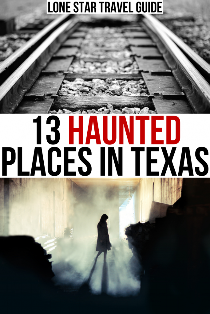 """black and white photo of railroad tracks, silhouette of woman in haunted house, black and red text on a white background reads """"13 haunted places in texas"""""""