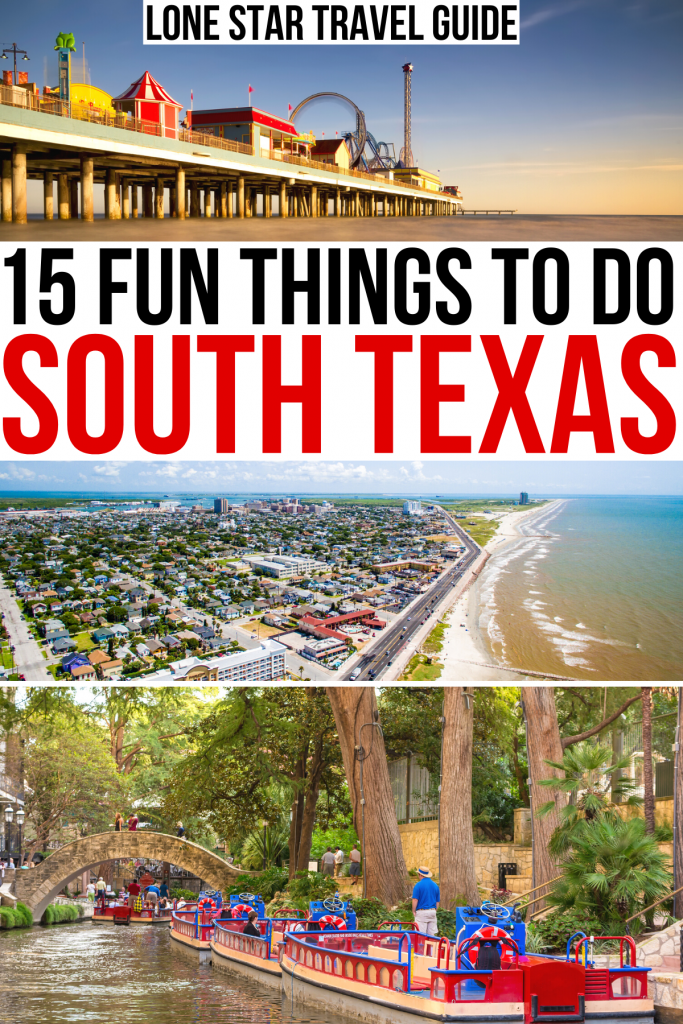 "3 photos from south texas: galveston pier, galveston beach, san antonio riverwalk. black and red text on a white background reads ""15 fun things to do south texas"""