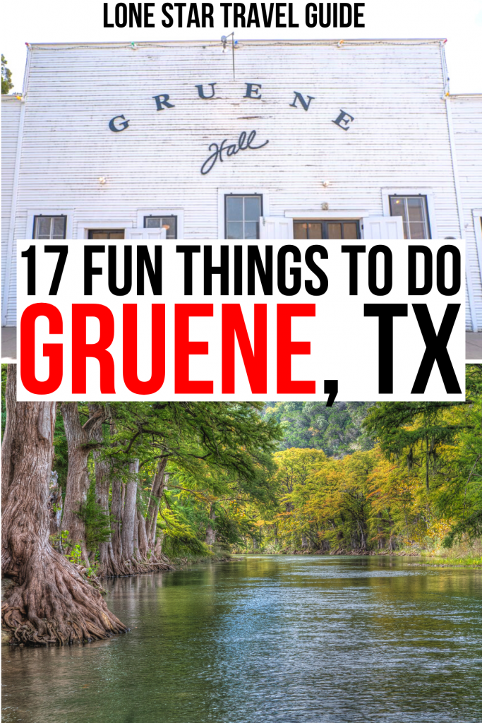 "2 photos of gruene texas: historic gruene hall and guadalupe river. black and red text on a white background reads ""17 fun things to do gruene tx"""