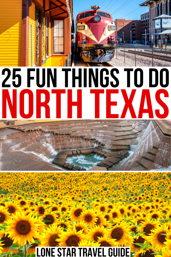 """3 photos of north texas: grapevine train, ft worth water gardens, sunflower fields. black and red text on a white background reads """"25 fun things to do north texas"""""""