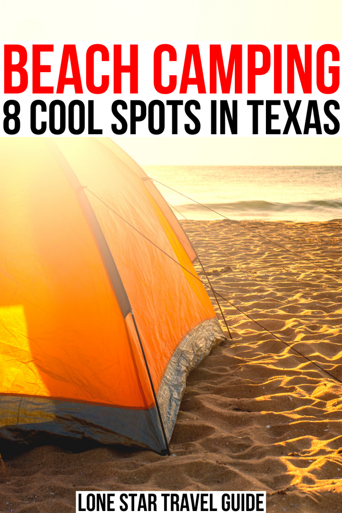 """orange tent set up on a sandy beach, red and black text on a white background across the top reads """"texas beach camping 8 cool spots in texas"""""""