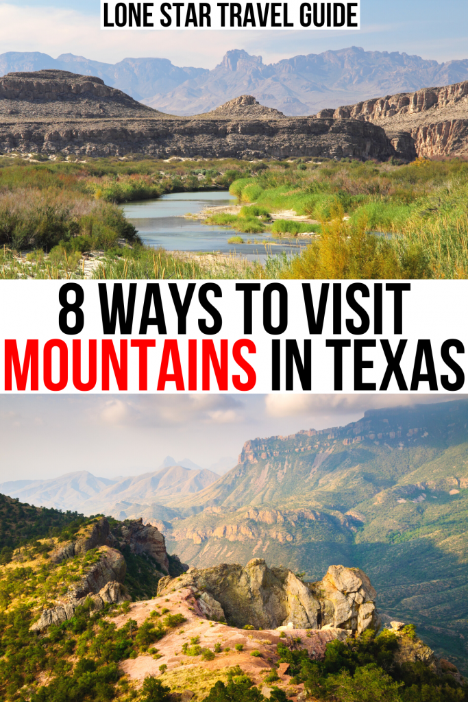 """2 photos of mountain ranges in texas, one with a river in the foreground. black and red text on a white background reads """"8 ways to visit mountains in texas"""""""