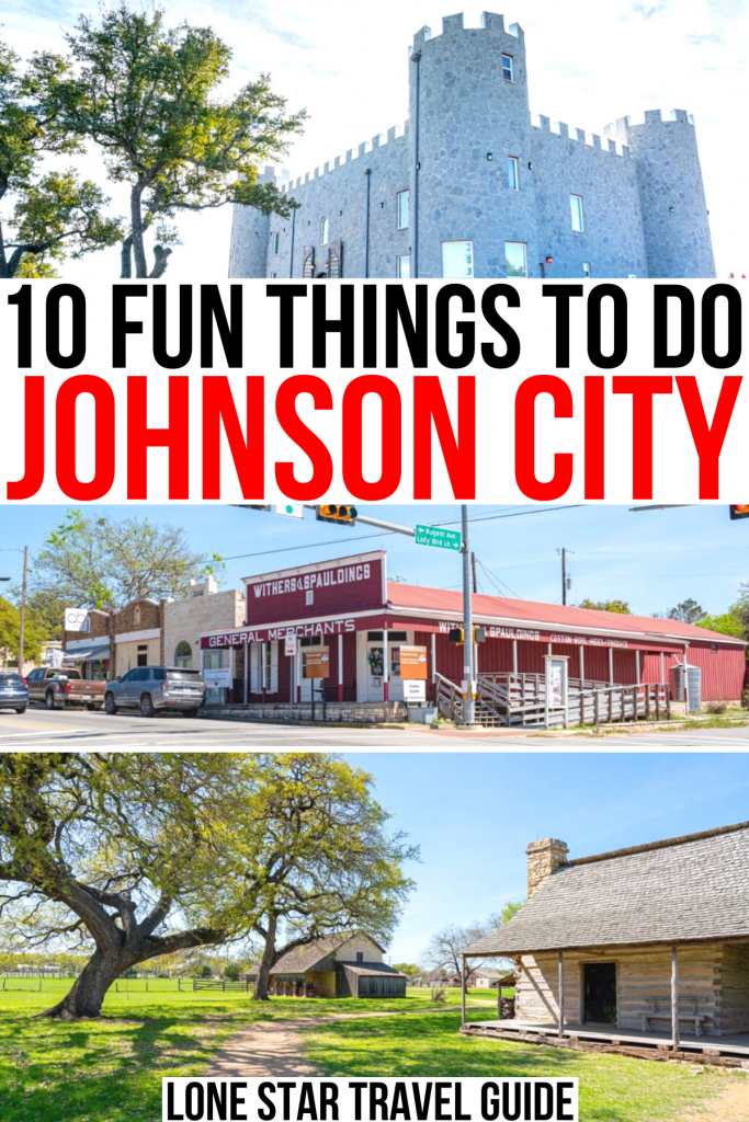 """3 photos of johnson city texas: white castle 290, downtown intersection, johnson settlement. black and red text on a white background reads """"10 fun things to do johnson city"""""""
