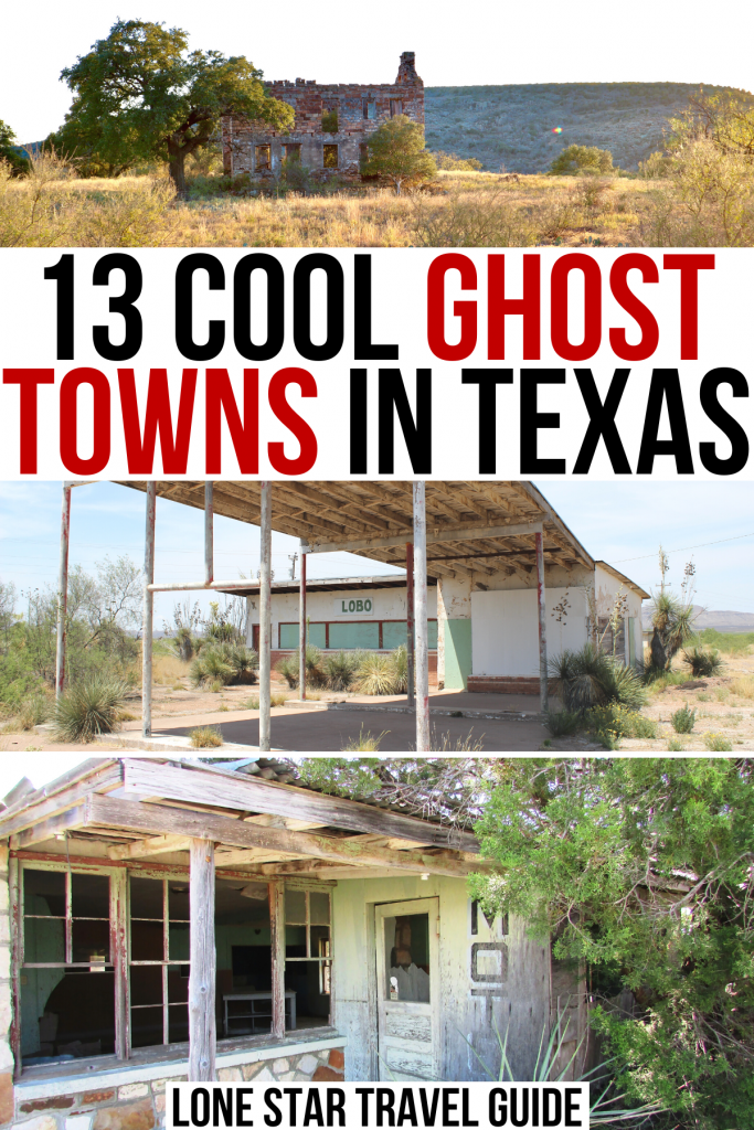 """3 photos of abandoned places in texas: stone building, lobo gas station, motel. black and red text on a white background reads """"13 cool ghost towns in texas"""""""