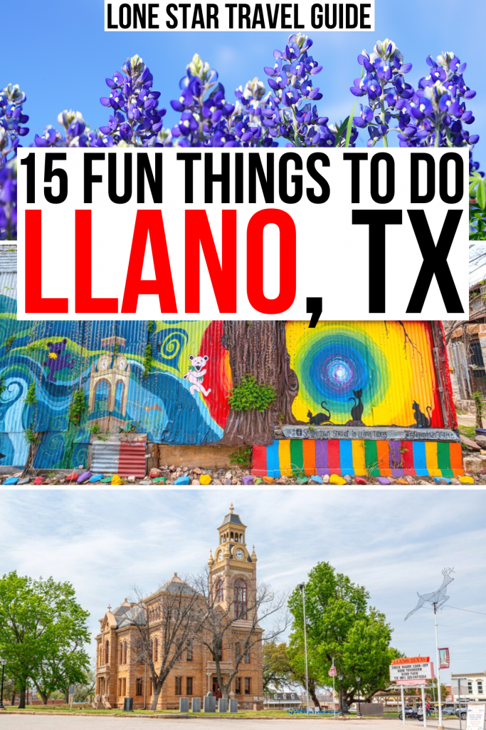 """3 photos of llano texas: bluebonnets, street art mural, courthouse. black and red text on a white background reads """"13 fun things to do llano tx"""""""