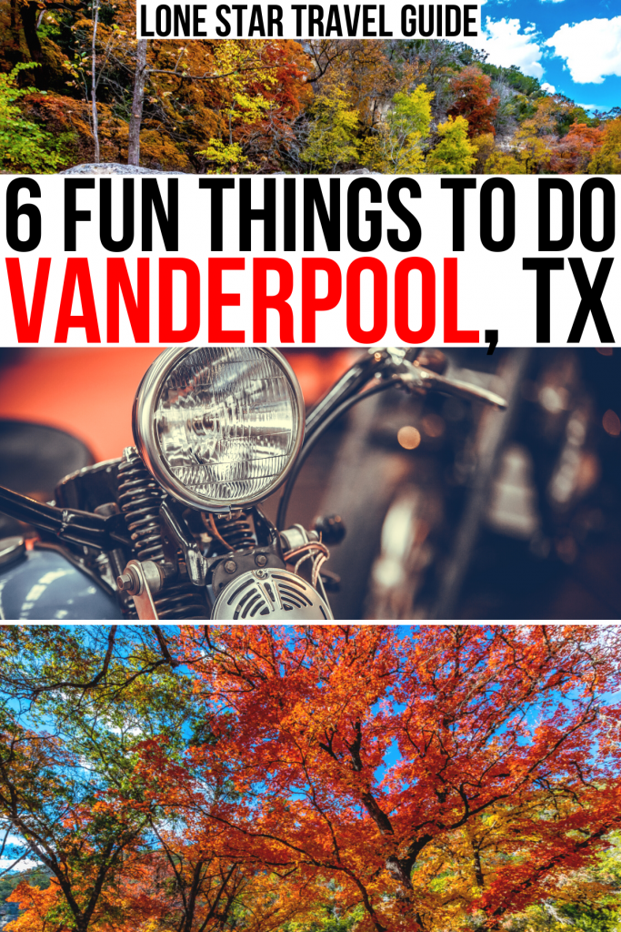 "2 photos of fall foliage and one of a motorcycle. black and red text on a white background reads ""6 fun things to do vanderpool tx"""
