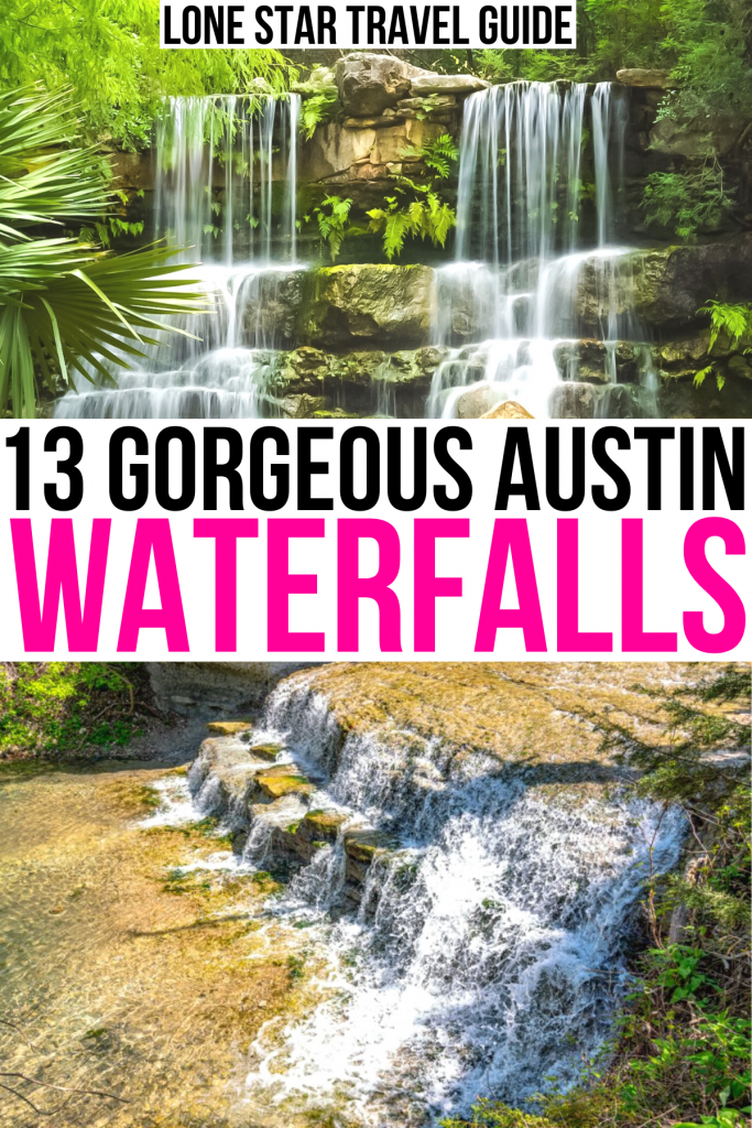 """2 photos of waterfalls in austin: zilker botanical garden and chalk ridge falls. black and pink text on a white background reads """"13 gorgeous austin waterfalls"""""""