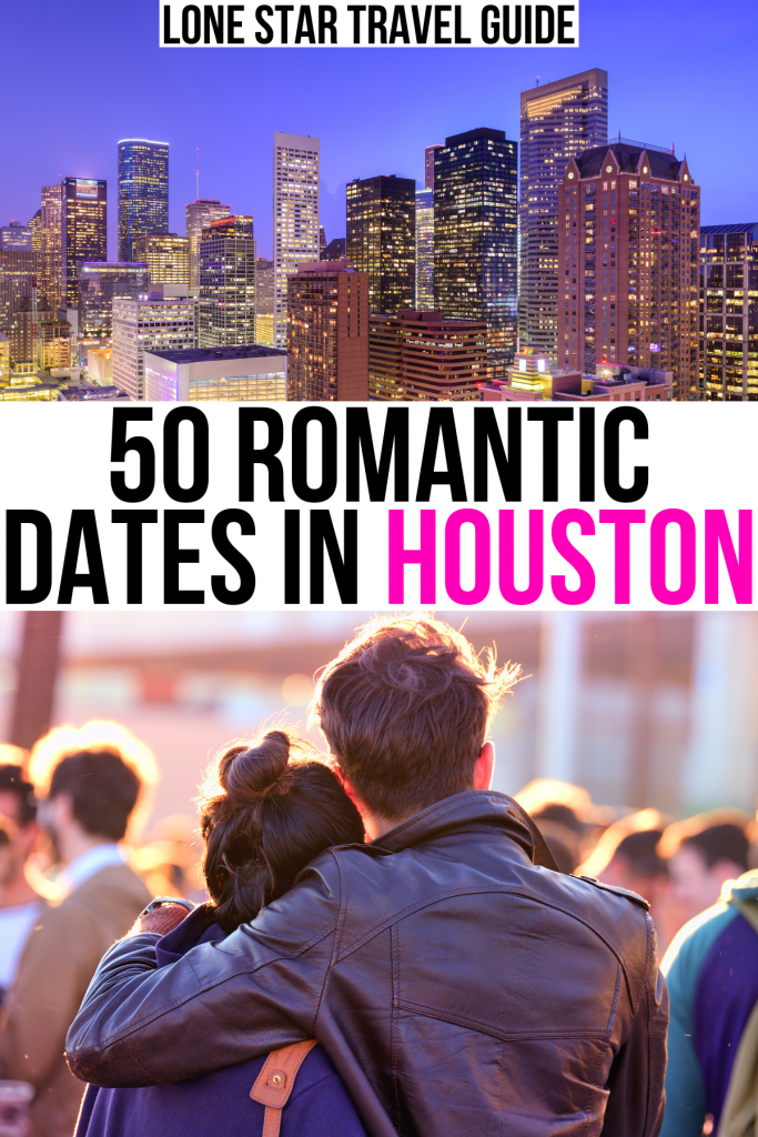 "2 photos of houston: the skyline at night and a couple at a concert. black and pink text on a white background reads ""50 romantic dates in houston"""