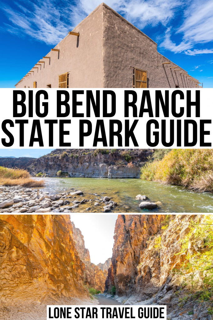"""3 photos of texas big bend state park: fort leaton, rio grande, closed canyon. black text on a white background reads """"big bend ranch state park guide"""""""
