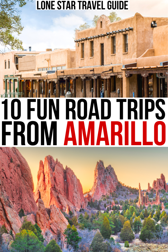 """2 photos of amarillo trip ideas, taos new mexico and colorado springs. black and red text on a white background reads """"10 fun road trips from amarillo"""""""