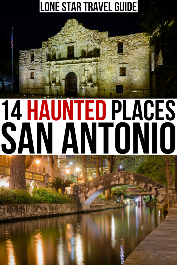 """2 photos of san antonio at night, alamo and riverwalk. black and red text on a white background reads """"14 haunted places san antonio"""""""