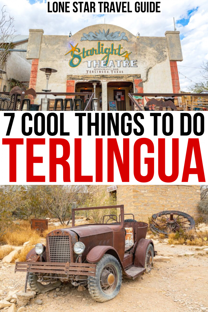 """2 photos of terlingua ghost town including starlight theatre, black and red text on a white background reads """"7 cool things to do terlingua tx"""""""