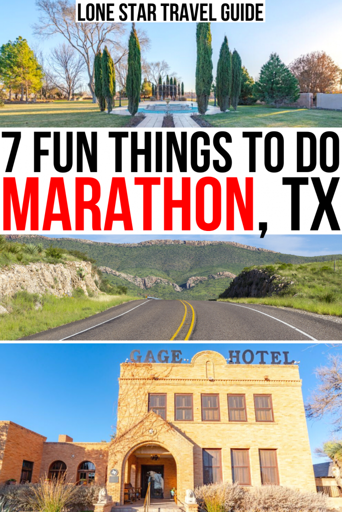 """3 photos of marathon texas: gage gardens, us highway, gage hotel. black and red text on a white background reads """"7 fun things to do marathon tx"""""""
