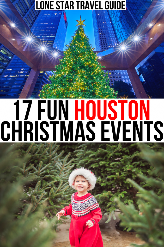 """2 photos of christmas in houston tx, a tree downtown and a young girl at a christmas tree farm. black and red text on a white background reads """"17 fun houston christmas events"""""""