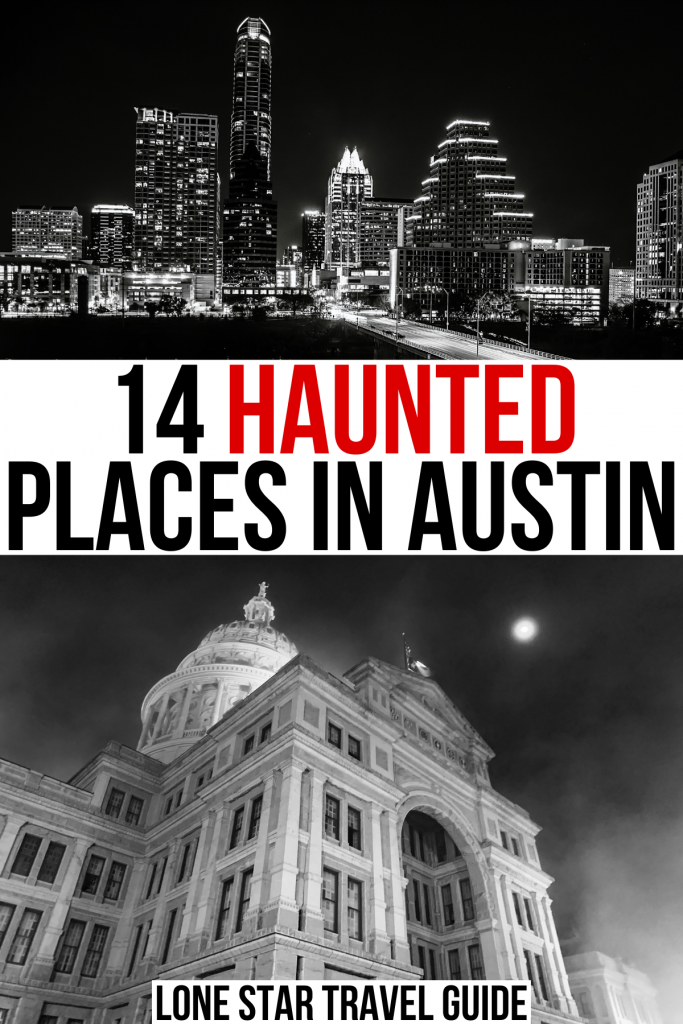 """2 black and white photos of austin at night. black and red text on a white background reads """"14 haunted places in austin tx"""""""