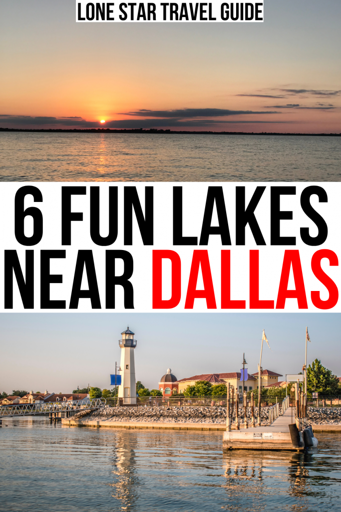 """2 photos of dallas lakes: sunset on joe pool and marina at lake ray hubbard. black and red text on a white background reads """"6 fun lakes near dallas"""""""
