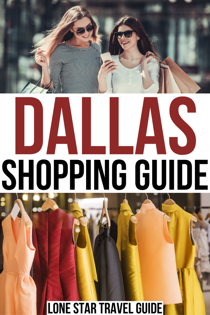 """two photos of shopping in dallas tx, two friends with bags and a boutique selling dresses. maroon and black text on a white background reads """"dallas shopping guide"""""""