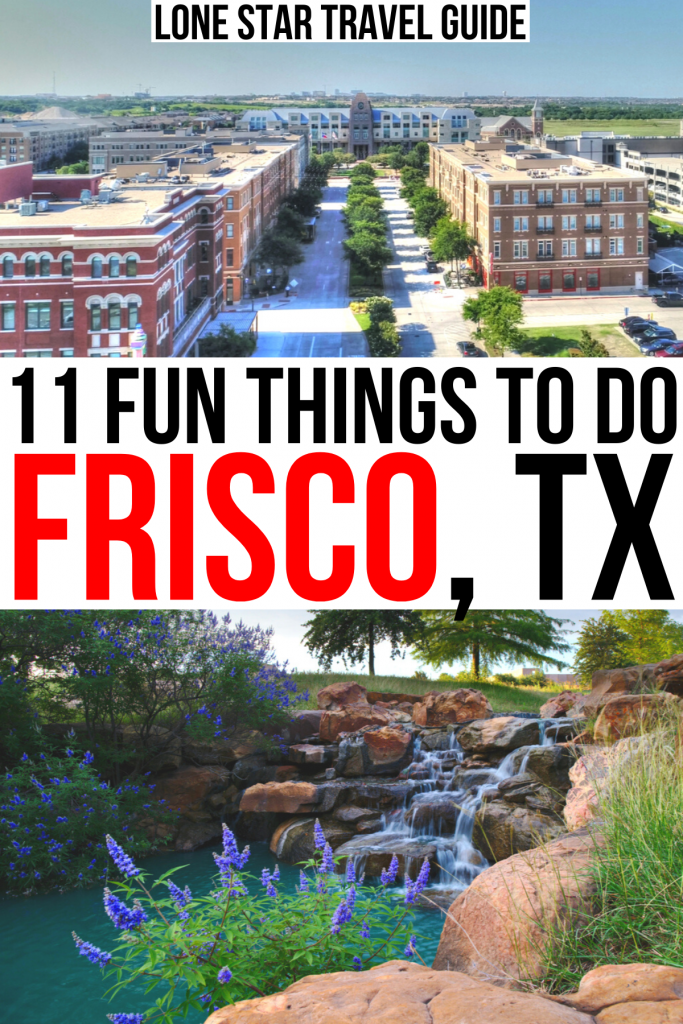 """2 photos of frisco texas, one aerial of downtown one of a waterfall. black and red text on a white background reads """"11 fun things to do frisco tx"""""""