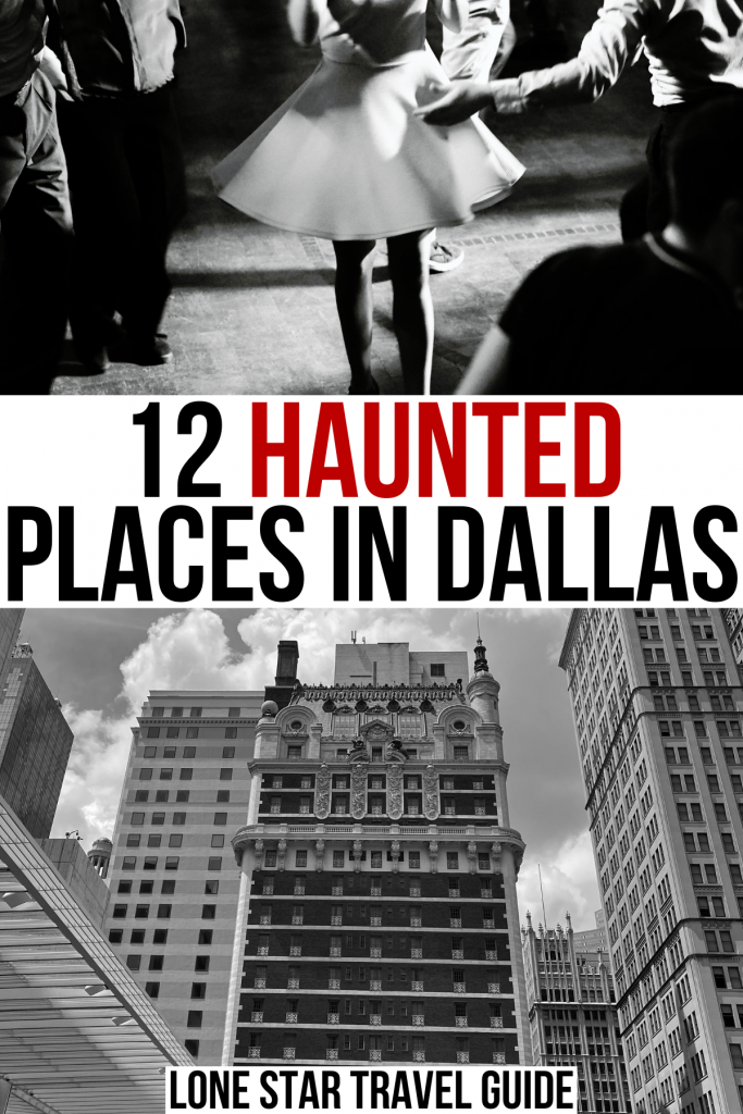 """2 black and white photos of haunted dallas locations, black and red text on a white background reads """"12 haunted places in dallas"""""""