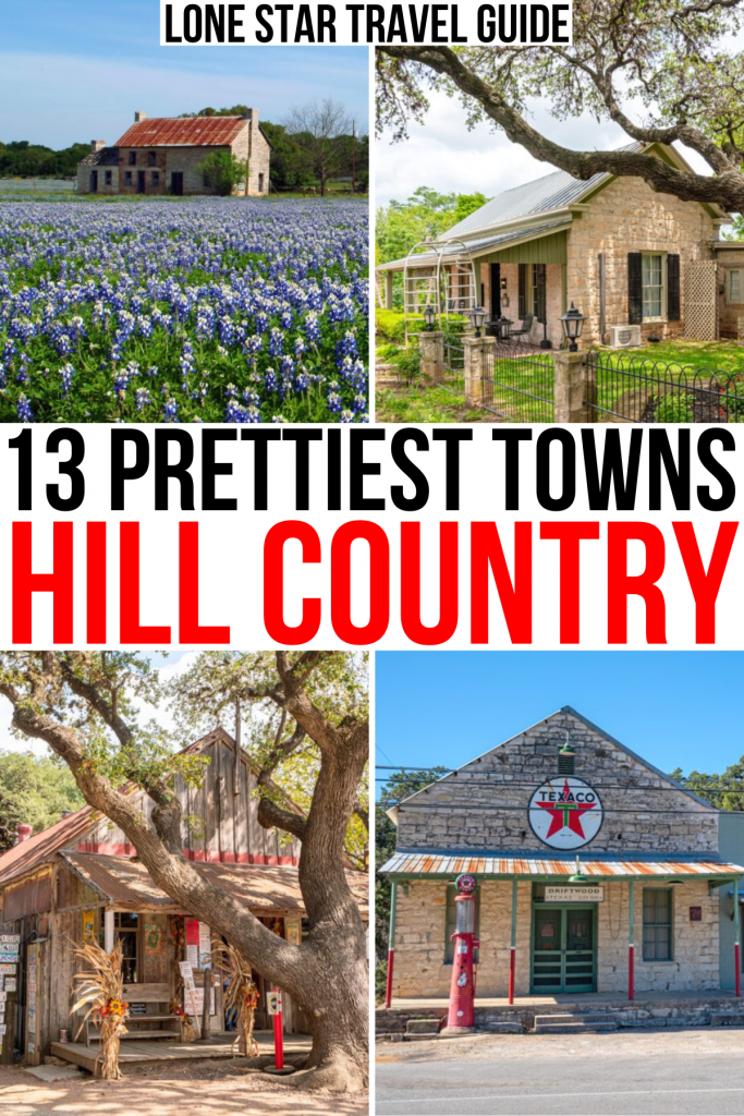 """4 photos of texas hill country towns marble falls fredericksburg luckenbach driftwood, black and red text on a white background reads """"13 prettiest towns hill country texas"""""""